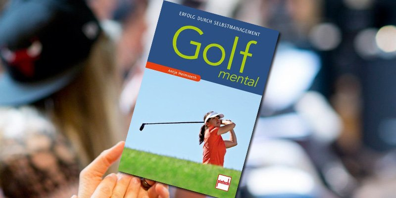 Golf mental: Erfolg durch Selbstmanagement