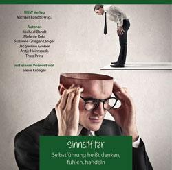 Hörbuch - Sinnstifter – Selbstführung heißt denken, fühlen, handeln