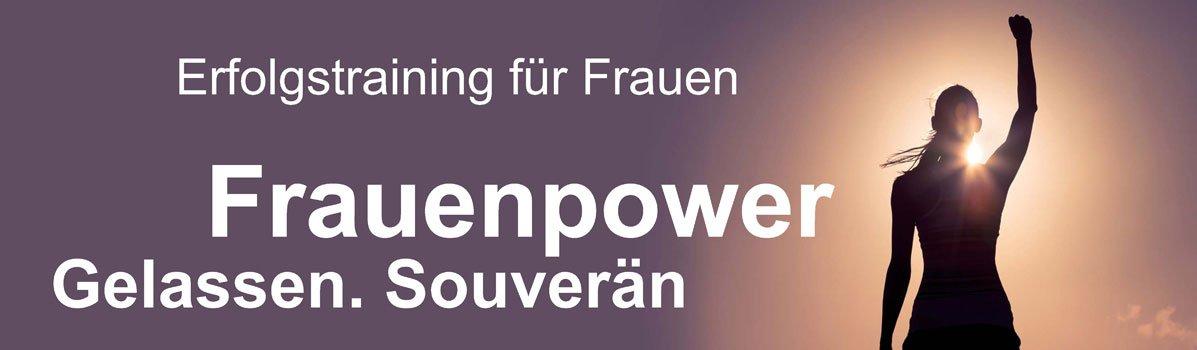 Erfolgstraining: Mentale Stärke für Frauen Powerfrauen. Gelassen. Souverän.