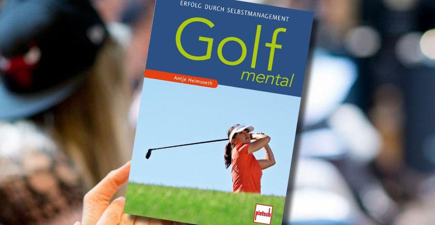 "Buch ""Golf mental: Erfolg durch Selbstmanagement"" Antje Heimsoeth"