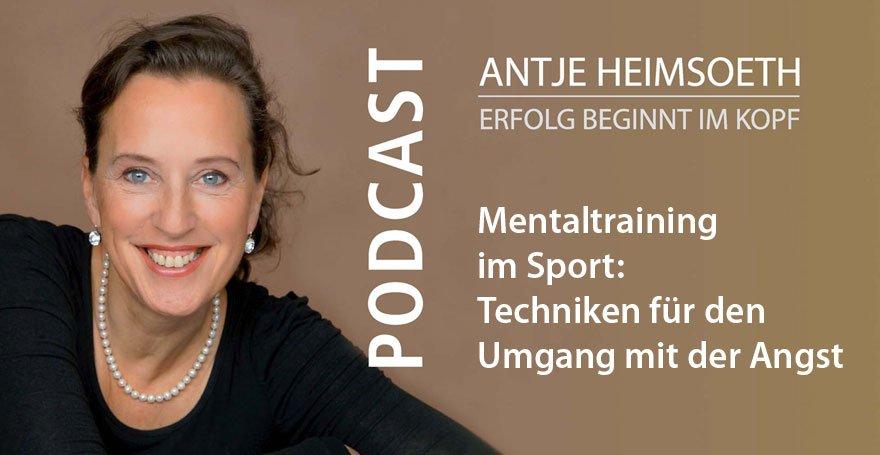 Mentaltraining im Sport: Techniken für den Umgang mit Angst - Podcast Antje Heimsoeth