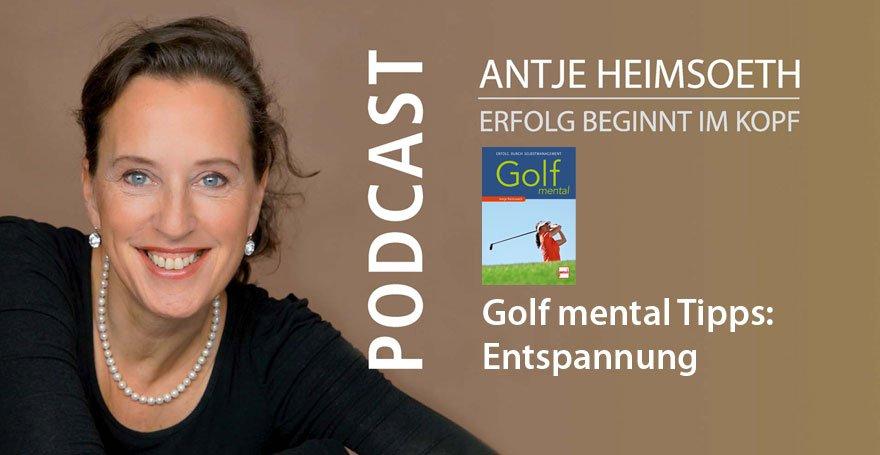 Golf mental Tipps: Entspannung - Antje Heimsoeth