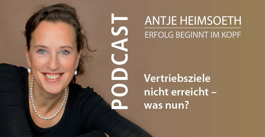 Vertriebsziele nicht erreicht – was nun? Podcast Antje Heimsoeth