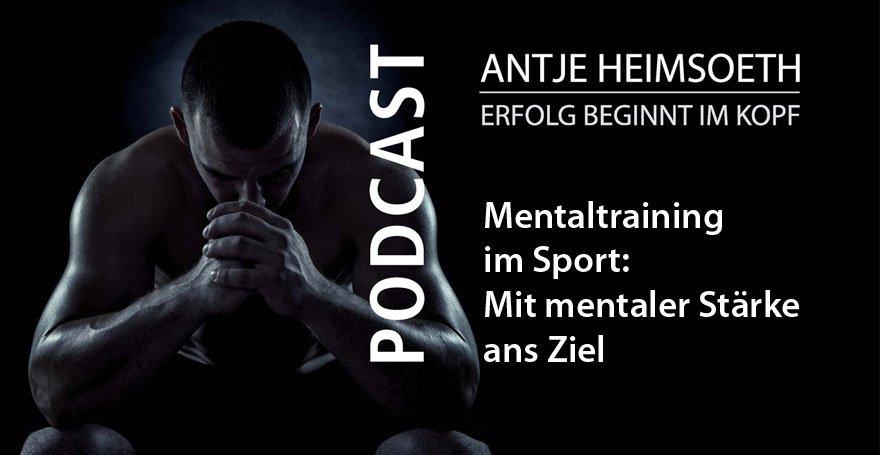 Mentaltraining im Sport: Mit mentaler Stärke ans Ziel – Von Antje Heimsoeth