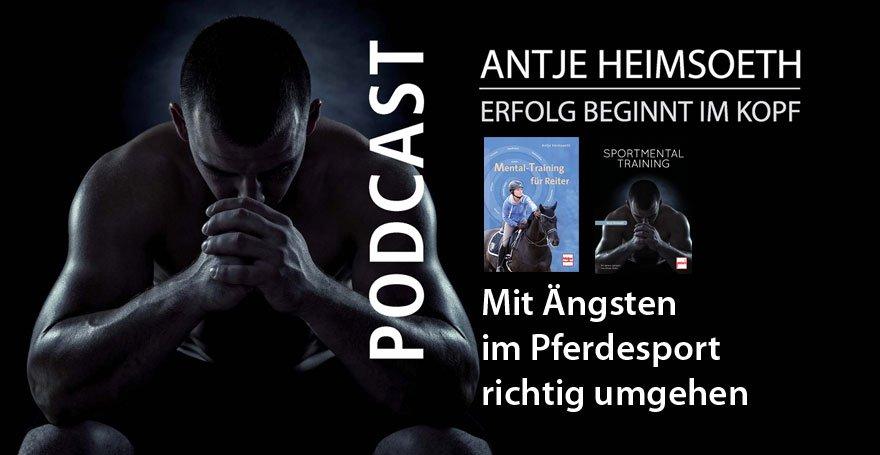 Podcast Mit Ängsten im Pferdesport richtig umgehen - Antje Heimsoeth