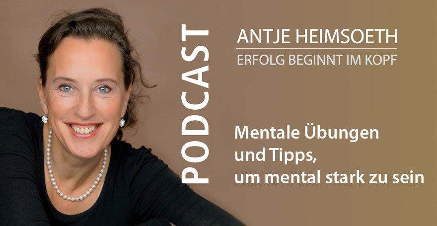 Podcast: Mentale Übungen und Tipps, um mental stark zu sein - Antje Heimsoeth