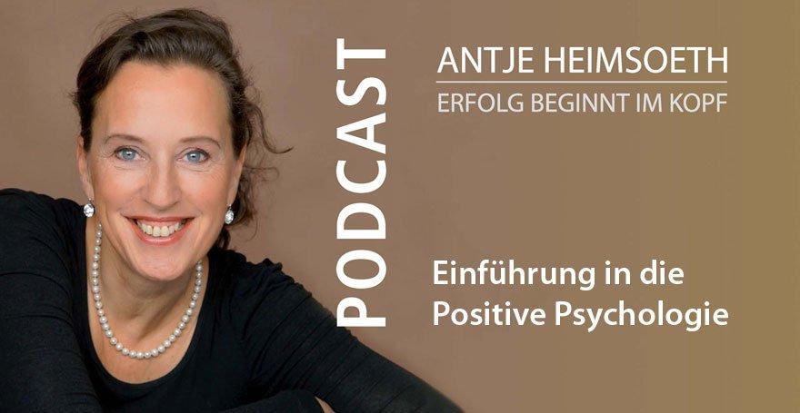 Einführung in die Positive Psychologie - Antje Heimsoeth