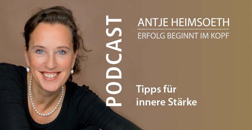 Podcast: Tipps für innere Stärke - Antje Heimsoeth