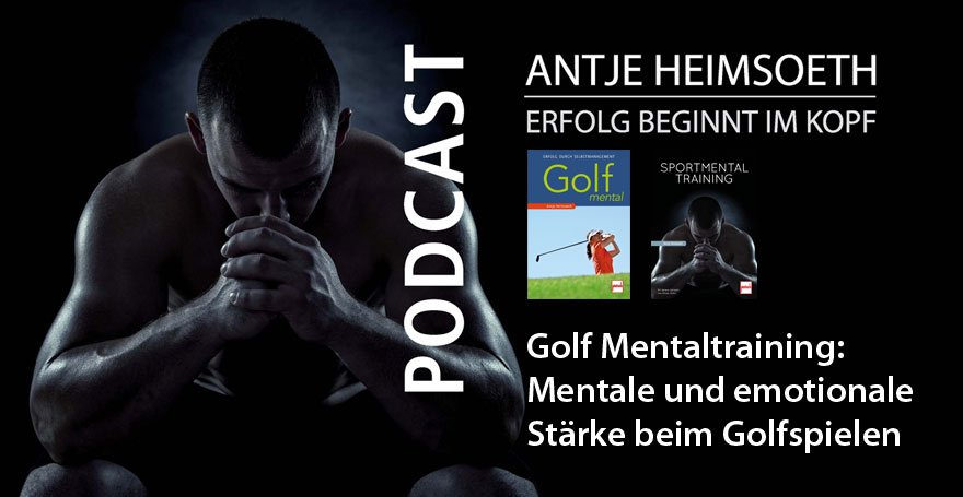 Golf Mentaltraining – Mentale und emotionale Stärke beim Golfspielen I Antje Heimsoeth