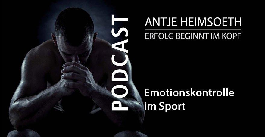 Podcast: Emotionskontrolle im Sport - Antje Heimsoeth