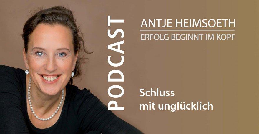 Podcast: Schluss mit unglücklich! - Antje Heimsoeth