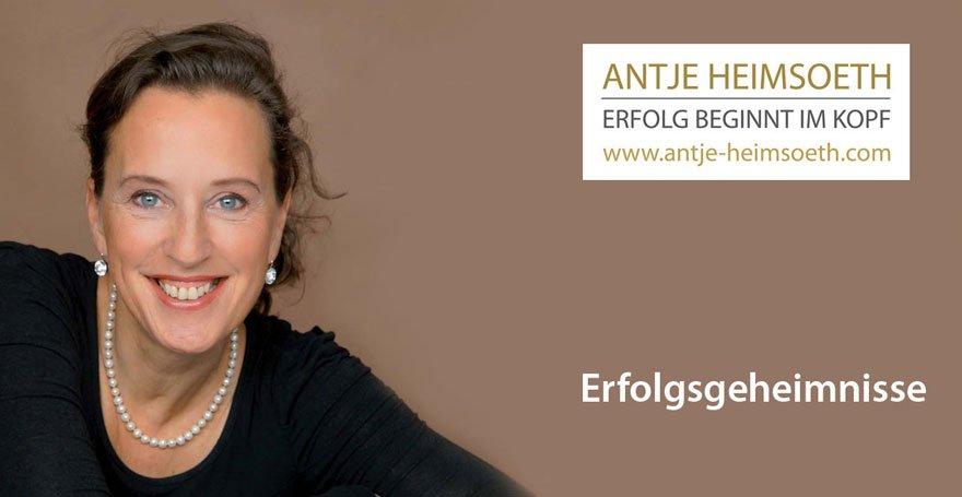 Erfolgsgeheimisse, Erfolgsrezepte - Antje Heimsoeth