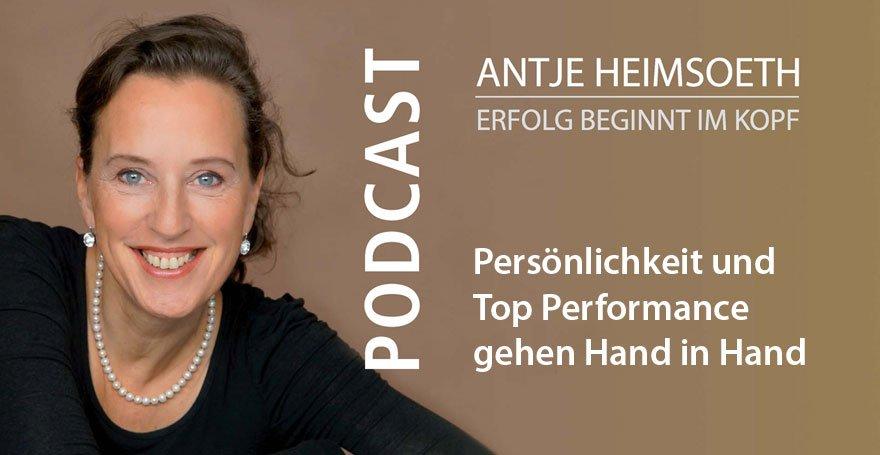 Podcast: Persönlichkeit und Top Performance gehen Hand in Hand - Antje Heimsoeth