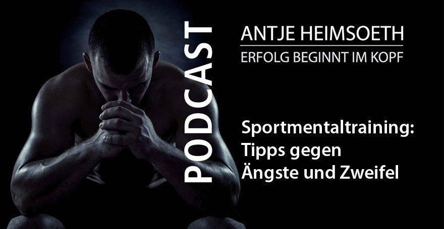 Sportmentaltraining: Ängste und Zweifel überwinden – Antje Heimsoeth