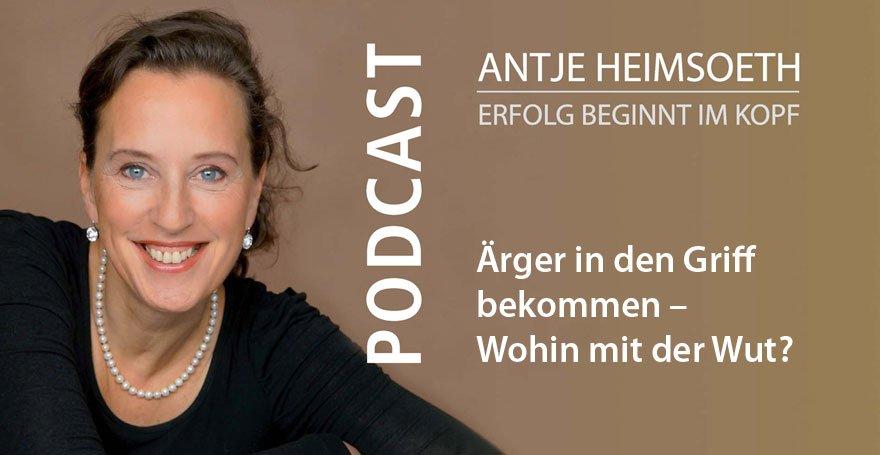 Podcast: Ärger in den Griff bekommen – Wohin mit der Wut? Antje Heimsoeth