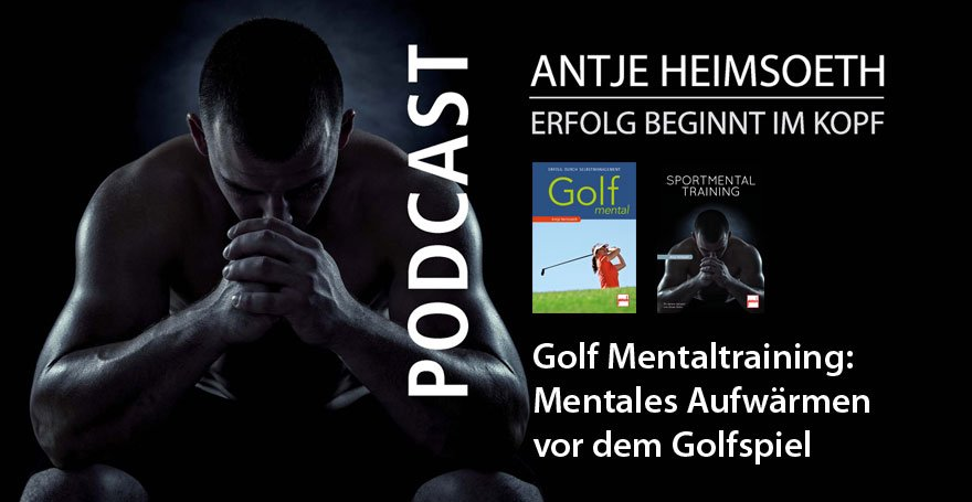 Podcast Golf mental: Mentales Aufwärmen vor dem Golfspiel - Antje Heimsoeth