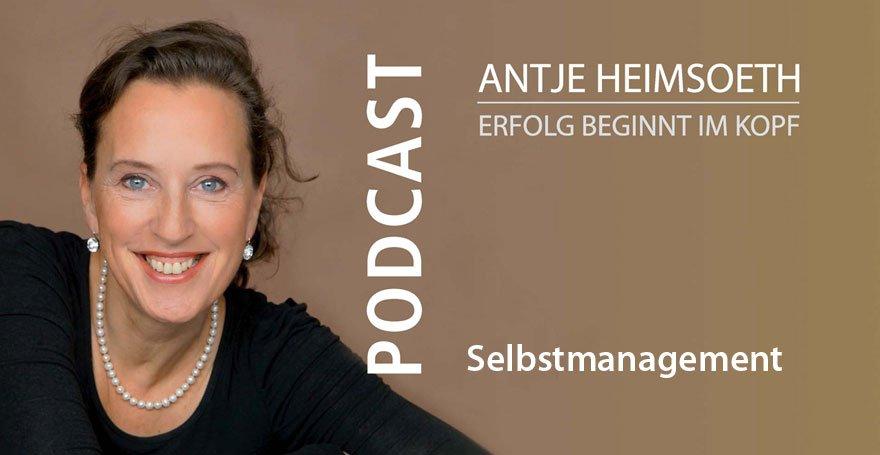 Podcast: Selbstmanagement – Hilfreiches aus den Erfahrungen einer Rednerin und Coach - Antje Heimsoeth