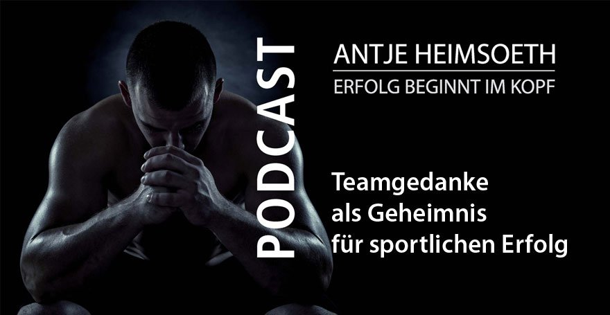 Podcast: Teamgedanke als Geheimnis für sportlichen Erfolg - Antje Heimsoeth