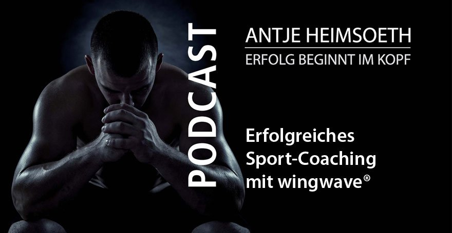 Podcast: Erfolgreiches Sport-Coaching mit wingwave® - Antje Heimsoeth