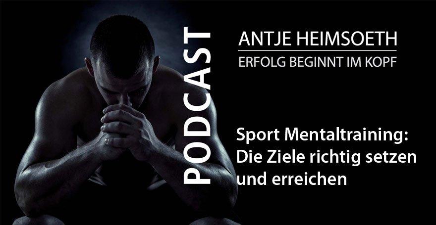 Sport Mentaltraining: Die Ziele richtig setzen und erreichen // Antje Heimsoeth