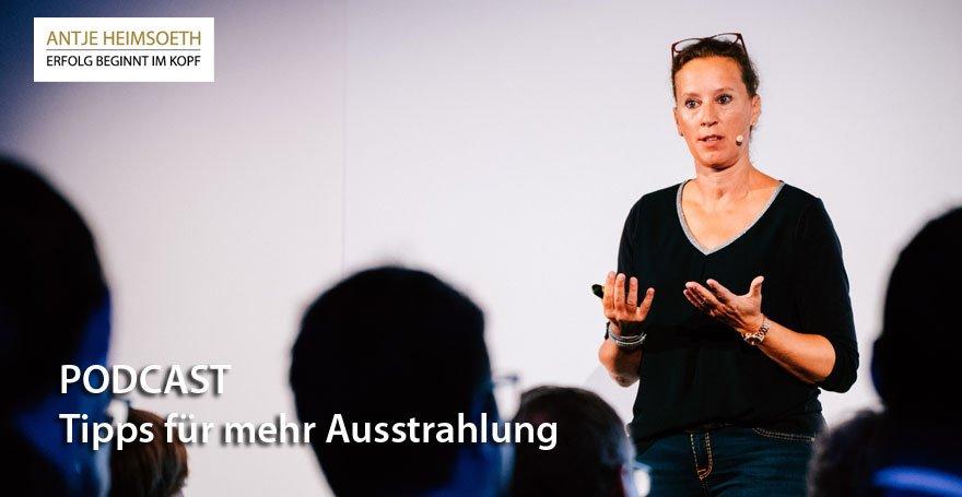 Podcast: Tipps für mehr Ausstrahlung - Antje Heimsoeth