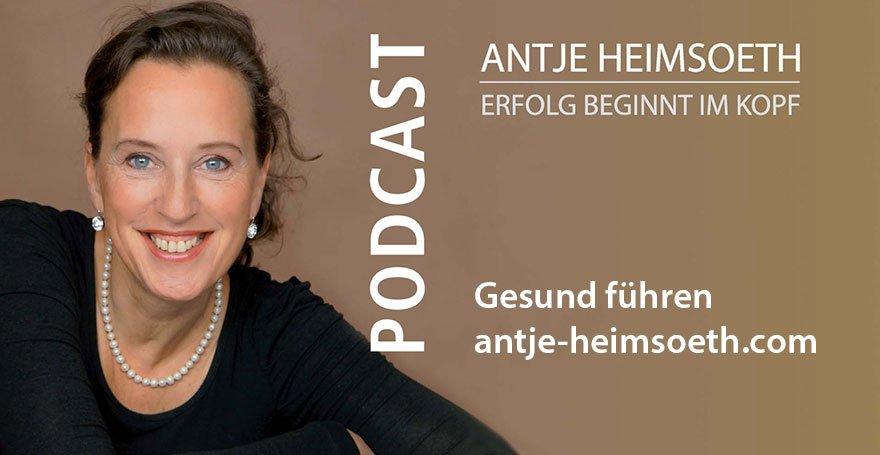 Podcast: Gesund führen – gesund bleiben - Antje Heimsoeth