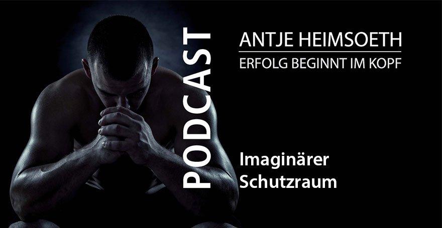 Podcast: Konzentration durch Visualisierung Abschottungshilfe, imaginärer Schutzraum - Antje Heimsoeth