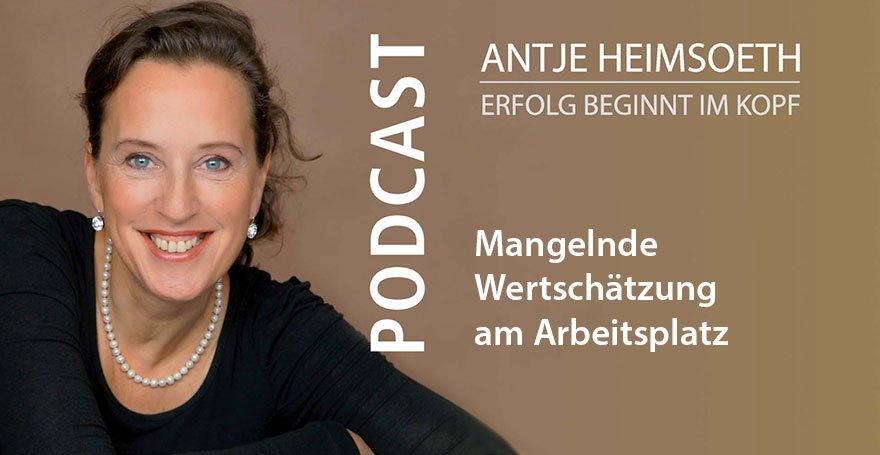 Podcast: Mangelnde Wertschätzung am Arbeitsplatz - Antje Heimsoeth