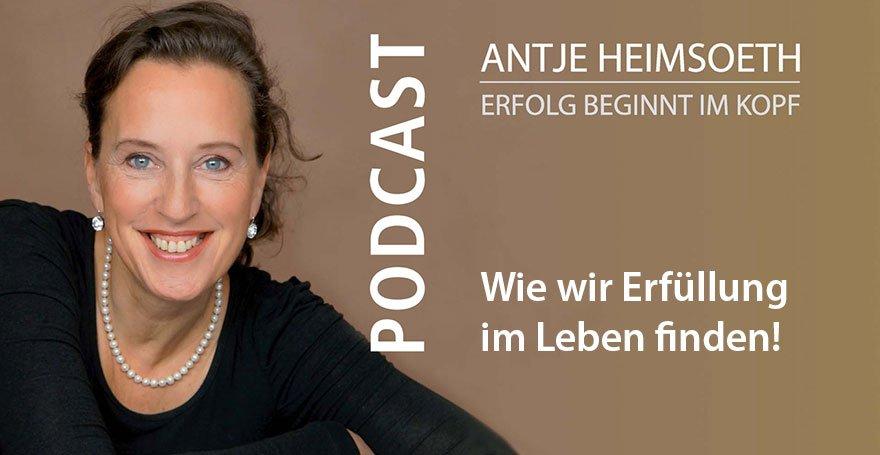 Podcast: Wie wir Erfüllung im Leben finden! Antje Heimsoeth