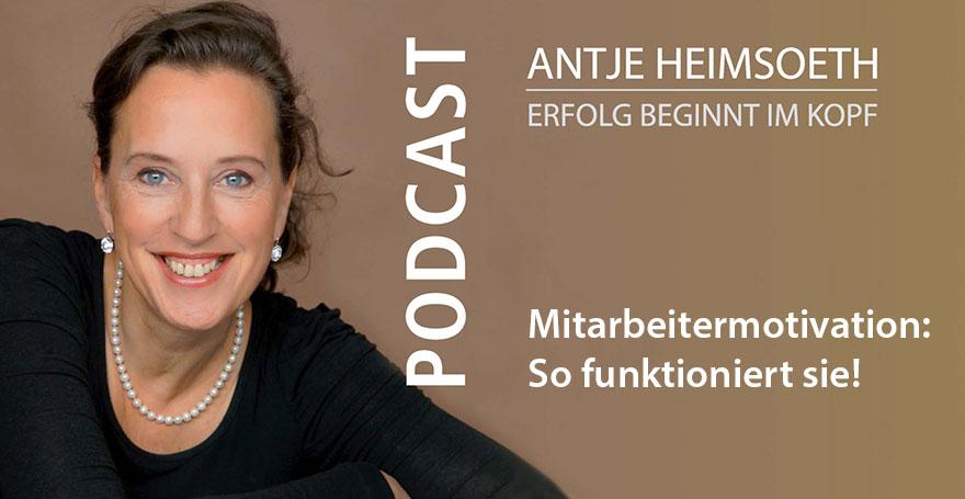 Podcast: Mitarbeitermotivation - So funktioniert sie! Antje Heimsoeth