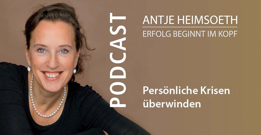 Podcast: Persönliche Krisen überwinden - Antje Heimsoeth