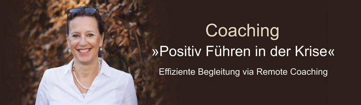Positiv Führen Business Coaching als Begleitung in Krisenzeiten.