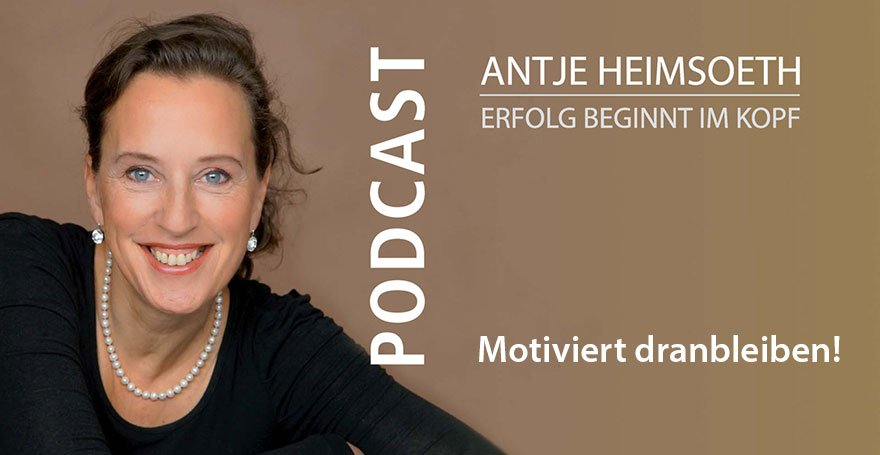 Podcast: Motiviert dranbleiben! - Antje Heimsoeth