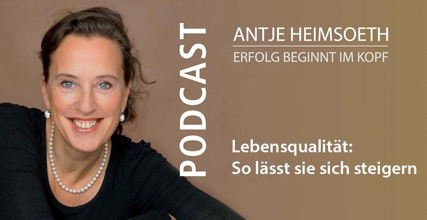 Podcast: Lebensqualität - So lässt sie sich steigern - Antje Heimsoeth