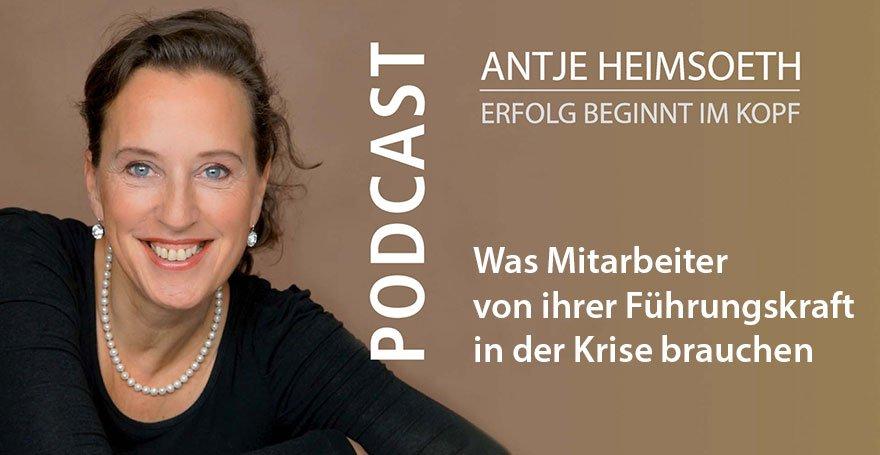 Podcast: Was Mitarbeiter von ihrer Führungskraft in der Krise brauchen - Antje Heimsoeth