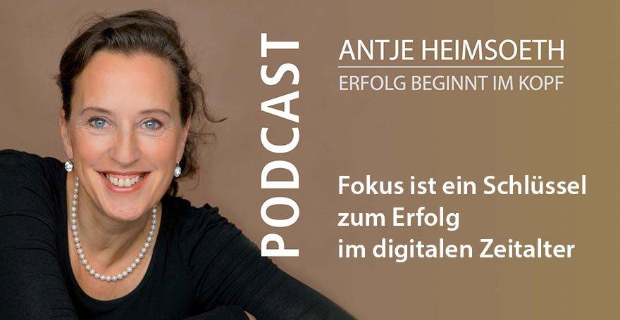 Podcast: Fokus ist ein Schlüssel zum Erfolg im digitalen Zeitalter - Antje Heimsoeth