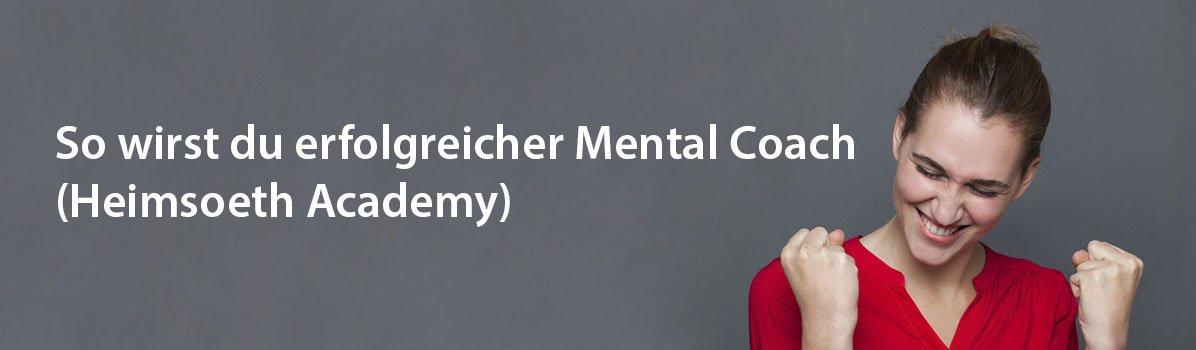Kostenloses Webinar: So wirst du erfolgreicher Mental Coach (Heimsoeth Academy)