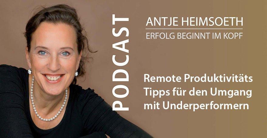 Remote Produktivitäts Tipps für den Umgang mit Underperformern I Leadership - Antje Heimsoeth