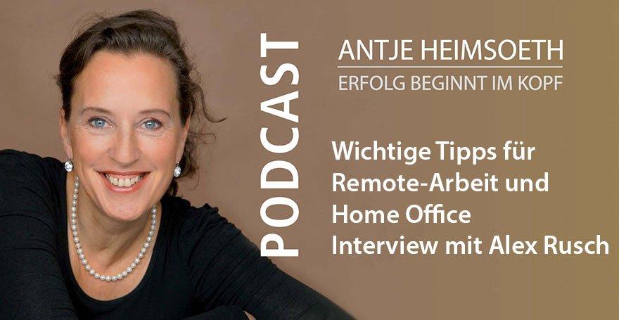 Wichtige Tipps für Remote-Arbeit und Home Office – Alex Rusch