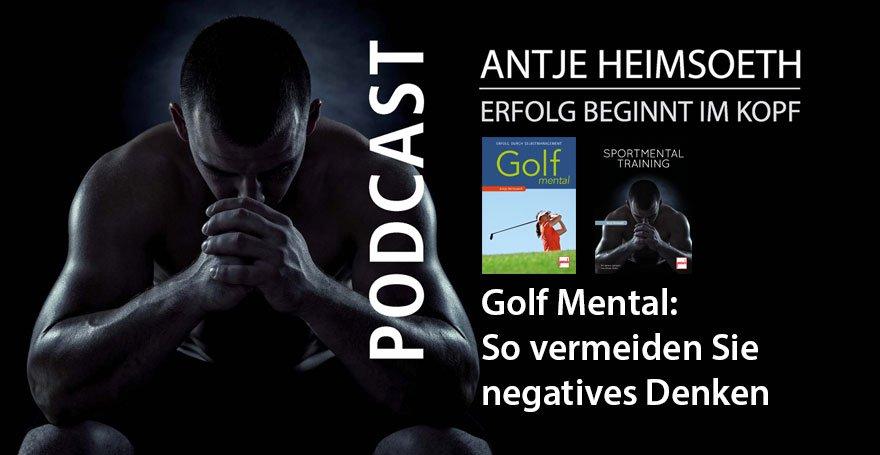 Golf Mental: So vermeiden Sie negatives Denken