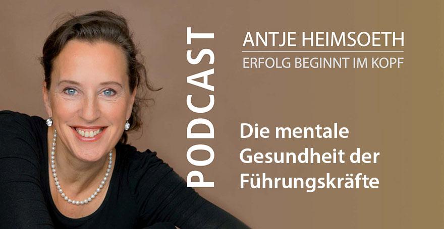 Die mentale Gesundheit der Führungskräfte - Antje Heimsoeth