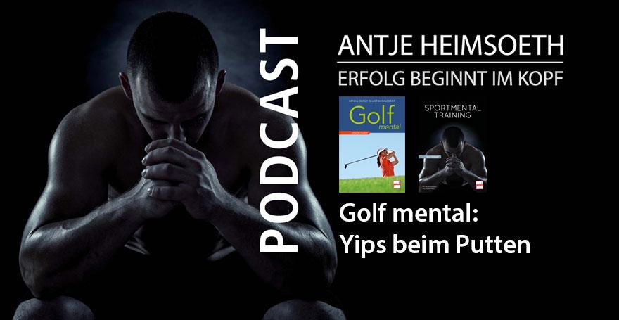 Yips beim Putten I Golf Mental - Antje Heimsoeth