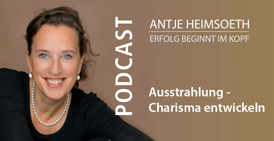 Ausstrahlung - Charisma entwickeln - Antje Heimsoeth